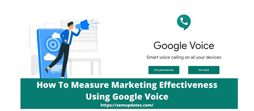 How To Measure Marketing Effectiveness Using Google Voice